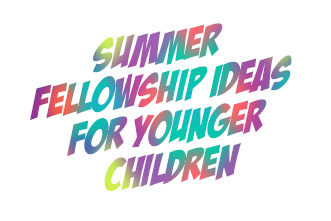 article_images/6_5_Children_Summer_Fellowship_Ideas_for_Younger_Children_504391252.jpg