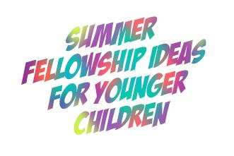 article_images/6_5_Children_Summer_Fellowship_Ideas_for_Younger_Children_504391252.jpg