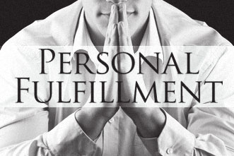 personal fulfillment In my opinion, personal fulfillment is helping myself, pushing myself, and accomplishing whatever i set forth to do and if there was a reward at the end i worked for that.
