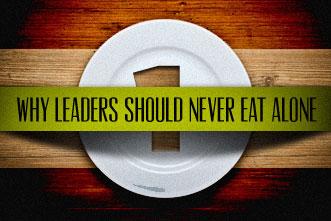 article_images/7.23.LeadersNeverEatAlone_848486638.jpg