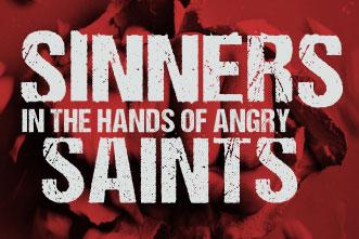 article_images/8.9.SinnersAngrySaints_423916655.jpg