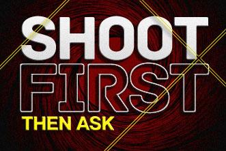 article_images/9.17.ShootFirstThenAsk_441560729.jpg