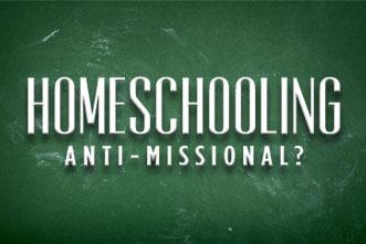 article_images/9.28.HomeschoolingAntiMissional_750178556.jpg