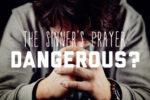 article_images/CL_is_sinners_prayers_dangerous_708267043.jpg