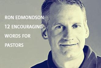 article_images/Ron_Edmondson__My_Best_Advice__12_Encouraging_Words_for_Pastors_866339916.jpg