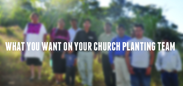 article_images/What_You_Want_on_Your_Church_Planting_Team__635886013.jpg
