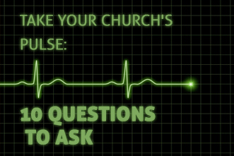 article_images/_4_3_OR_Take_Your_Church__s_Pulse__10_Questions_to_Ask___346228864.jpg