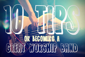 article_images/cl_10tips_worship_band_331x221_211495728.jpg
